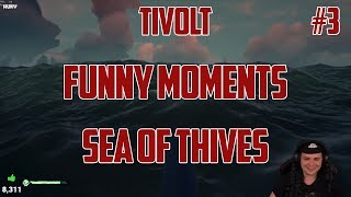 TIVOLT - SEA OF THIEVES - FUNNY MOMENTS [#3]