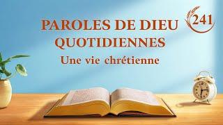 Paroles de Dieu quotidiennes | « Les paroles de Dieu à l'univers entier : Chapitre 15 » | Extrait 241