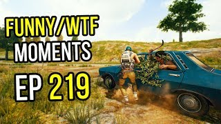 PUBG: Funny & WTF Moments Ep. 219