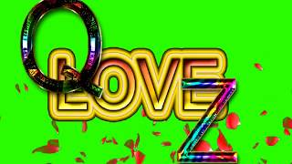 Q Love Z Letter Green Screen For WhatsApp Status | Q & Z Love,Effects chroma key Animated Video