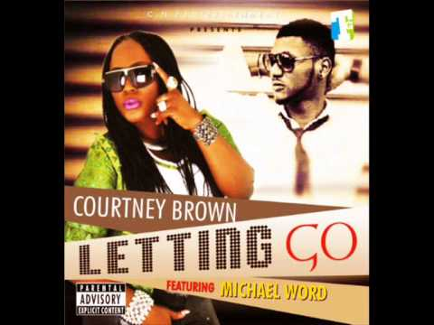 Courtney Brown - Letting Go ft Michael Word