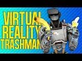 VIRTUAL REALITY TRASHMAN | Robo Recall (VR)