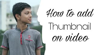 How to add thumbnail In video by android || Saimon Ahmed || Tech video