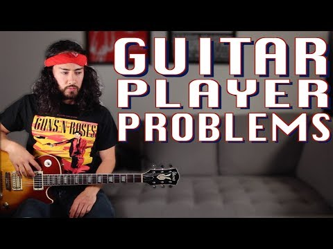 Problems Only Guitarists Will Get