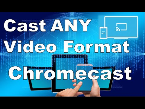CAST ANY VIDEO FORMAT TO CHROMECAST!!!