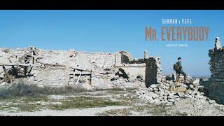 Mr. EVERYBODY (Clip officiel) - SHAMAN x VSVS