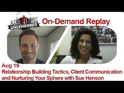 Real Estate Agent Marketing: Relationship Building Tactics, Client Communication w/Sue Henson