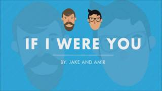 If I Were You - Episode 216: Cool Snack (Jake and Amir Podcast)