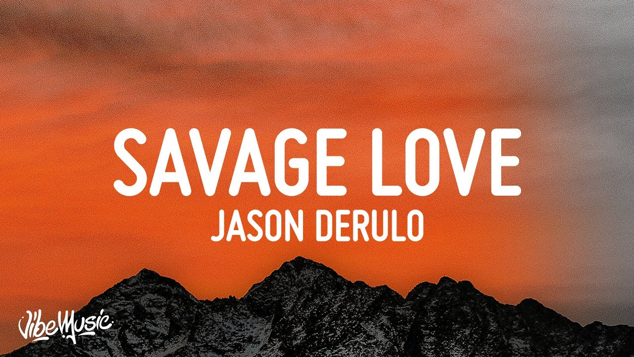 Photo of Jason Derulo – Savage Love (Lyrics) (Prod. Jawsh 685)