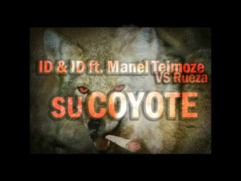 ID & ID ft. Manel Teimoze VS Rueza - Su Coyote