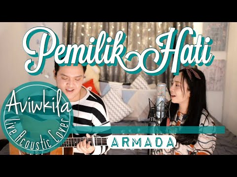 Armada - Pemilik Hati (Live Acoustic Cover By Aviwkila)