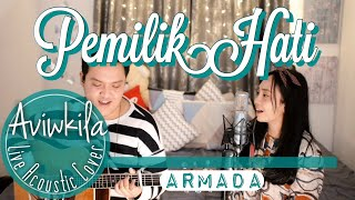 Armada - Pemilik Hati (Live Acoustic Cover by Aviwkila) MP3