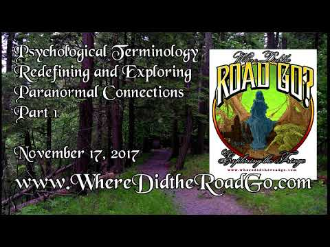 Psychological Terminology and the Paranormal Part 1 - November 17, 2017