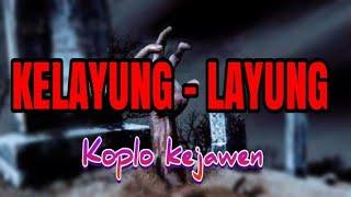 Download Lagu KRETA JAWA ! KELAYUNG -LAYUNG KOPLO KEJAWEN (FULL JAP ) mp3