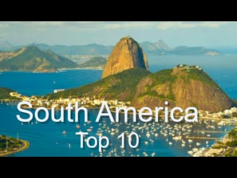 South America: Top Ten Things To Do, by Donna Salerno Travel