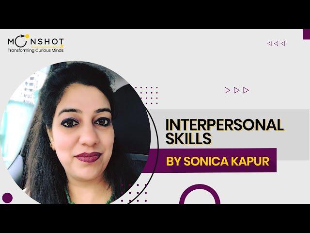 Interpersonal Skills : Sonica Kapur