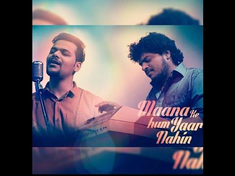Maana Ke Hum Yaar Nahin | Meri Pyaari Bindu | Raag Mehta | Akash Shah (Cover )