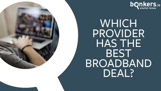 Which provider has the best broadband deal?