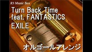 Turn Back Time feat. FANTASTICS/EXILE【オルゴール】