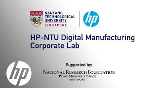 HP-NTU Digital Manufacturing Corporate Lab | HP Labs | HP