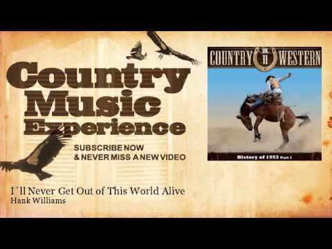 Hank Williams - I´ll Never Get Out of This World Alive - Country Music Experience