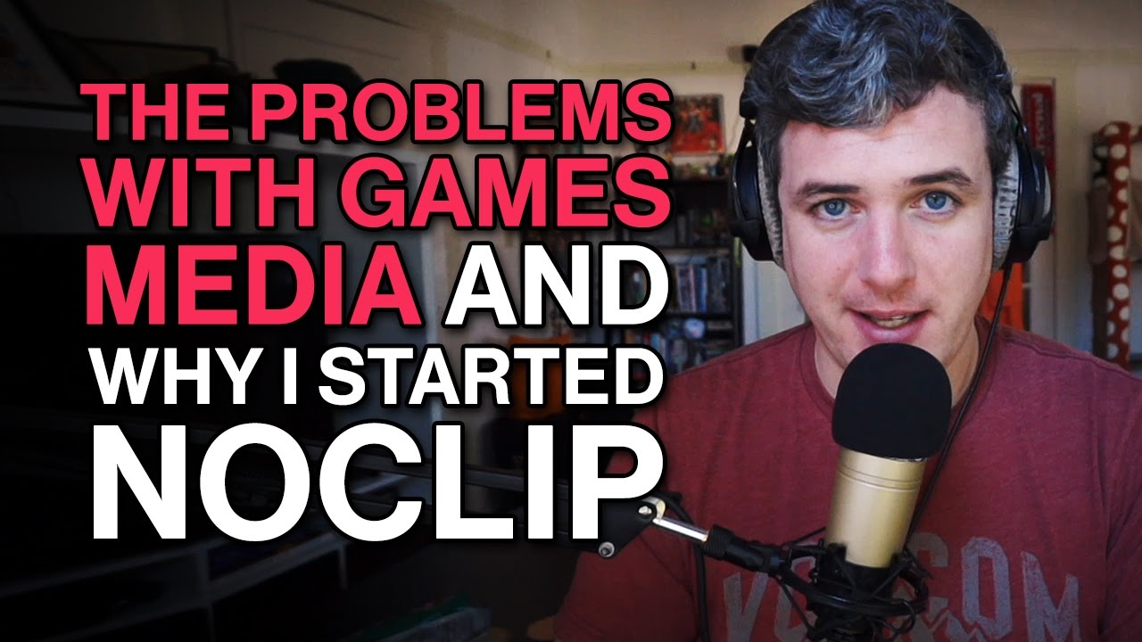 The Problems With Games Media & Why I Started Noclip