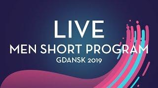 LIVE 🔴 | Men Short Program  | Gdansk 2019
