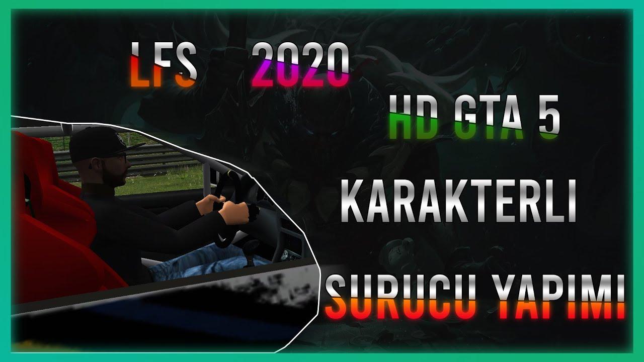 LFS 2020 HD Sürücü Modu (GTA 5 Karakteri)