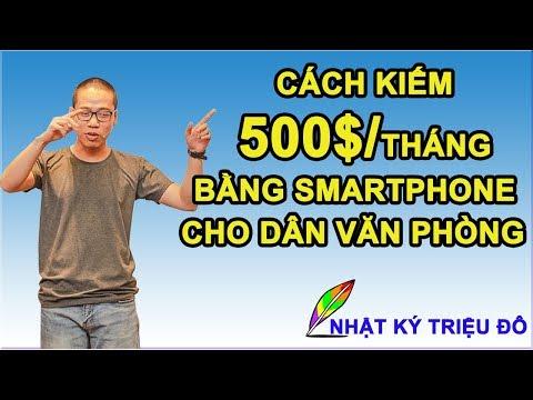 Cách Kiếm 500$/tháng Bằng điện Thoại Smartphone Cho Dân Văn Phòng | Nhật Ký Triệu đô
