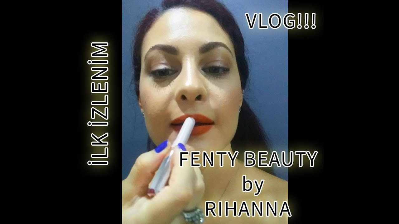Fenty Beauty By Rihanna X Sephora Ruj Ilk Izlenim Youtube