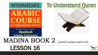 MADINA BOOK2 CLASS 16 - LESSON NO 7 FROM BOOK2