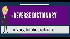 What is REVERSE DICTIONARY? What does REVERSE DICTIONARY mean? REVERSE DICTIONARY meaning