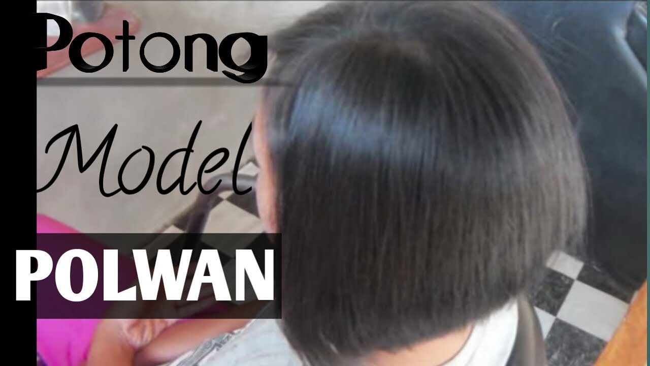 Potong Rambut Model Polwan Jaman Now Tutorial Potong Eps 3 Youtube
