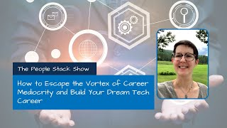How to Escape the Vortex of Career Mediocrity and Build Your Dream Tech Career