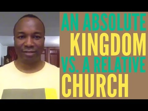 2016-07-18: COMPARING THE ABSOLUTISM OF THE KINGDOM AND THE RELATIVISM OF THE CHURCH