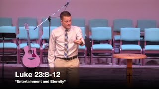 entertainment and eternity luke 238 12 5116 pastor jordan rogers