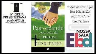 EBD PASTOREANDO AS CRIANÇAS 02/05/2021