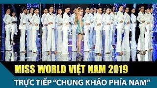 Livestream Chung Khảo Phía Nam Miss World Việt Nam 2019 FULL
