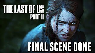 The Last of Us 2: Final Scene DONE (TLOU2 NEWS)