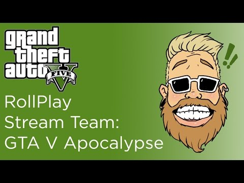 RollPlay Stream Team GTA V: The End of Days