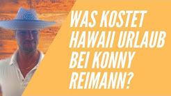 Urlaub bei Konny Reimann in Hawaii? Überblick Kosten - Hawaii Urlaub bei Familie Reimann