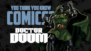 Doctor Doom - You Think You Know Comics?