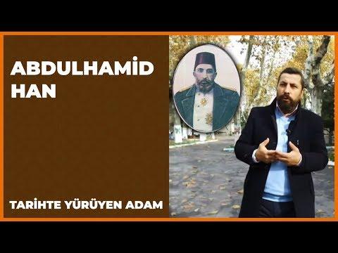 Tarihte Yürüyen Adam   Abdülhamid Han   29 Aralık 2018