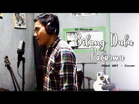 Al Ghazali - Bilang Dulu Pacarmu | Soundtrack Siapa Takut Jatuh Cinta (Abbil ART Cover)