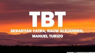 TBT - Sebastián Yatra, Rauw Alejandro, Manuel Turizo (Letra/Lyrics).mp3