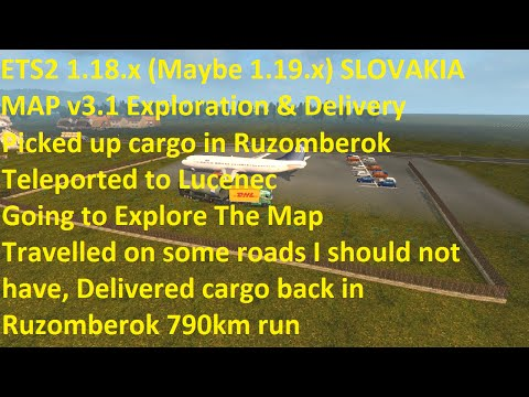 ETS2 1.18.x Maybe 1.19.2.1 Slovakia Map v3.1 Exploration and Delivery