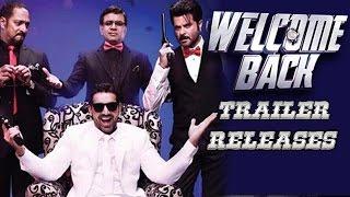 Welcome Back Trailer Releases | Anil Kapoor, John Abraham, Nana Patekar