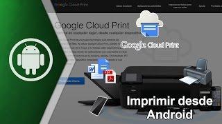 Imprimir cualquier documento desde Android (Google Cloud Print)