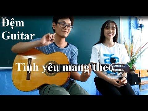 (GPT guitar school) Bai 6.8 TÌNH YÊU MANG THEO || Tập đệm guitar