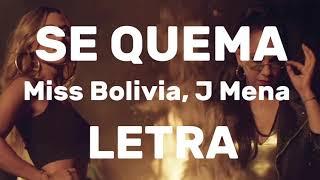 Se Quema - Miss Bolivia y J Mena (Letra)